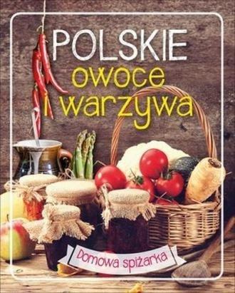 Polskie owoce i warzywa Domowa spiżarka