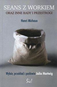 Seans z workiem oraz inne rady i przestrogi Henri Michaux