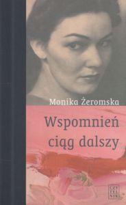 Wspomnień ciąg dalszy Monika Żeromska