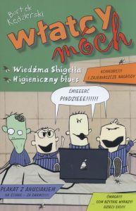 Włatcy móch Wiedźma Shigella / Higieniczny blues Część 4 Bartek Kędzierski