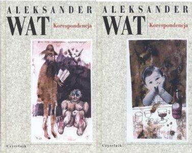 Korespondencja cz I i cz II Pisma zebrane tIV Aleksander Wat (oprawa twarda)
