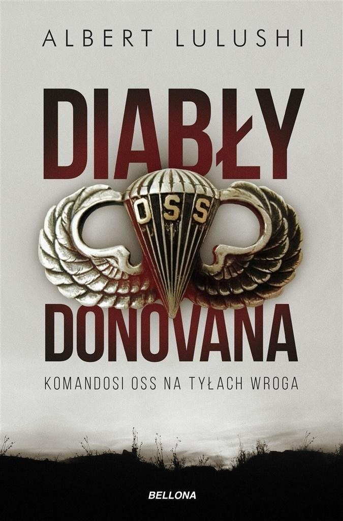 Diabły Donovana Komandosi OSS na tyłach wroga Albert Lulushi