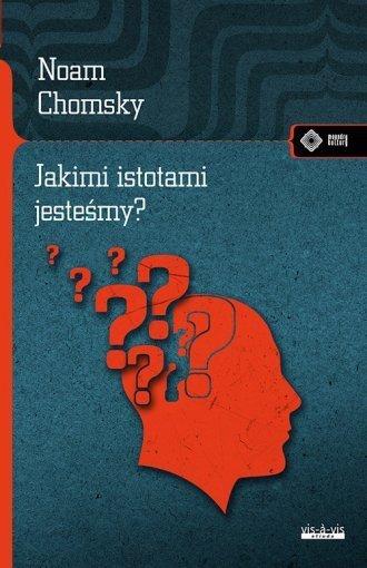 Jakimi istotami jesteśmy?  Noam Chomsky