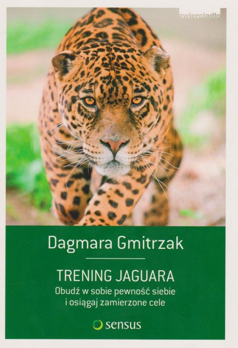 Trening Jaguara Obudź w sobie pewność siebie i osiągaj zamierzone cele  Dagmara Gmitrzak