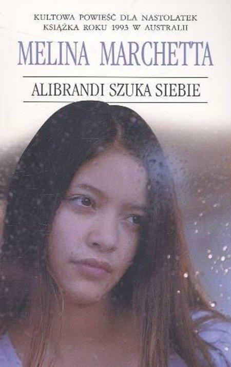 Alibrandi szuka siebie Marchetta Melina (pocket)