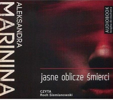 Jasne oblicze śmierci Aleksandra Marinina Audiobook mp3
