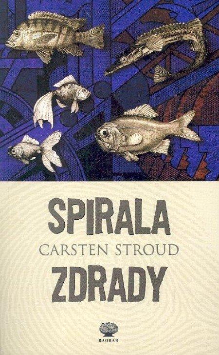 Spirala zdrady Carsten Stroud