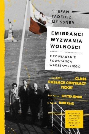 Emigranci Wyzwania wolności Opowiadanie powstańca warszawskiego Stefan Tadeusz Meissner