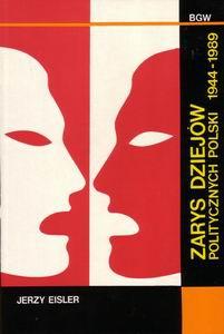 Zarys dziejów politycznych Polski 1944-1989 Jerzy Eisler