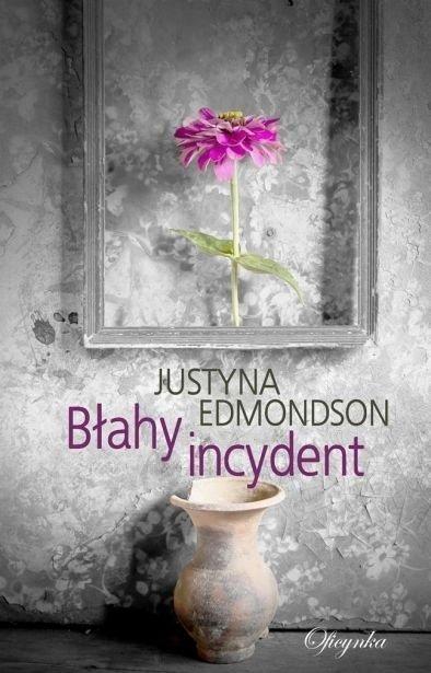Błahy incydent Justyna Edmondson
