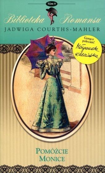 Pomóżcie Monice Biblioteka romansu Tom 9 Jadwiga Courths-Mahler