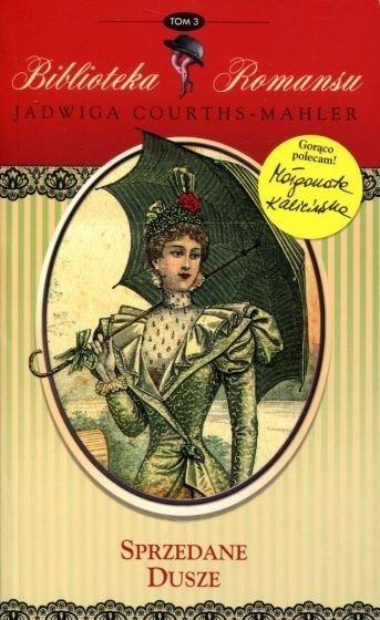 Sprzedane dusze Biblioteka romansu Tom 3 Jadwiga Courths-Mahler