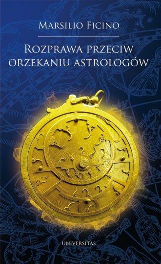 Rozprawa przeciw orzekaniu astrologów Marsilio Ficino