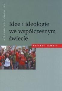 Idee i ideologie we współczesnym świecie Wielkie tematy