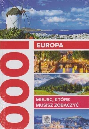Europa. 1000 miejsc które musisz zobaczyć