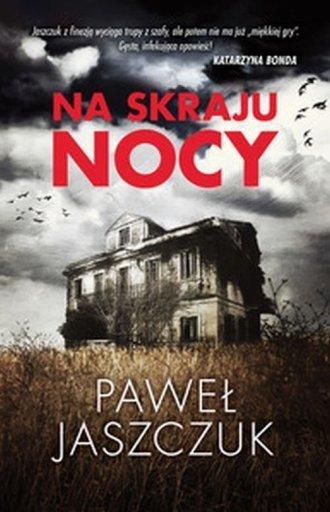 Na skraju nocy Paweł Jaszczuk