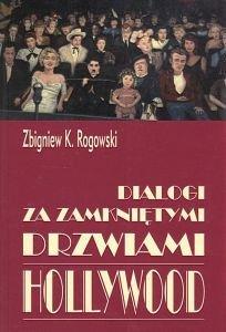 Dialogi za zamkniętymi drzwiami Hollywood Zbigniew K Rogowski