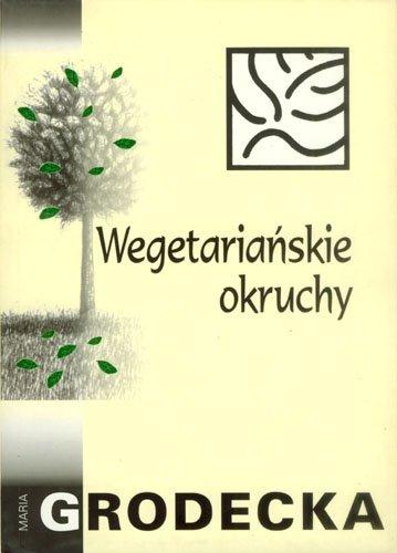 Wegetariańskie okruchy Maria Grodecka