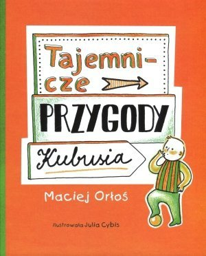 Tajemnicze przygody Kubusia Maciej Orłoś