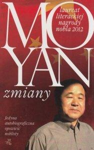 Zmiany Jedyna autobiograficzna opowieść noblisty Mo Yan