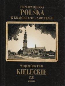 Województwo kieleckie Przedwojenna Polska w krajobrazie i zabytkach Tom XI Aleksander Janowski