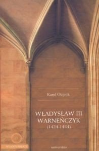 Władysław III Warneńczyk (1424-1444) Karol Olejnik