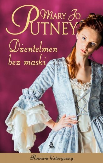 Dżentelmen bez maski. Seria: Romans historyczny Mary Jo Putney