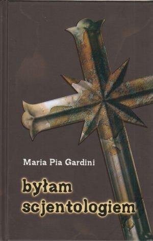 Byłam scjentologiem Maria Pia Gardini