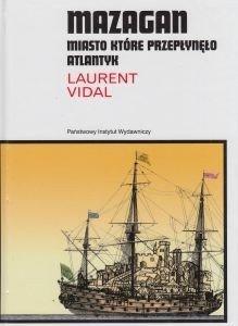 MAZAGAN Miasto które przepłynęlo Atlantyk Laurent Vidal