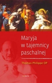Maryja w tajemnicy paschalnej Philippe Thomas OP