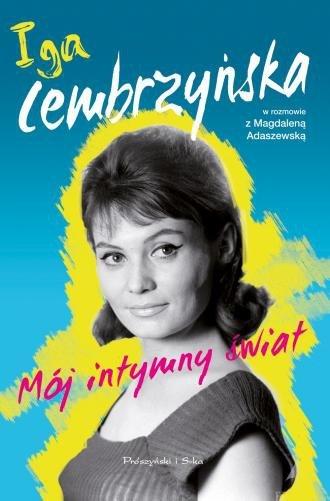 Mój intymny świat Magdalena Adaszewska, Iga Cembrzyńska