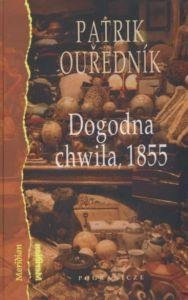 Dogodna chwila 1855 Patrik Ourednik