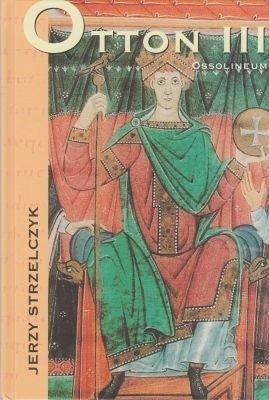 Otton III Jerzy Strzelczyk