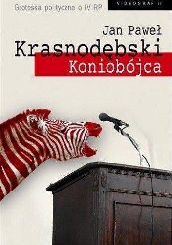 Koniobójca Jan Paweł Krasnodębski