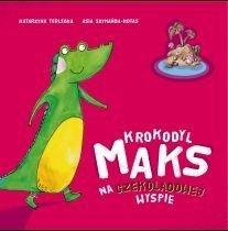 Krokodyl Maks na Czekoladowej Wyspie Katarzyna Terlecka