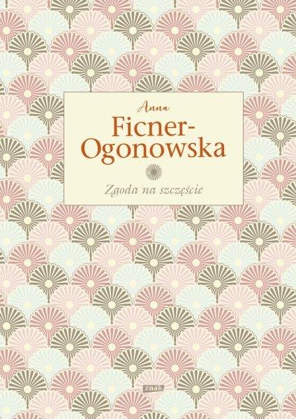 Zgoda na szczęście Anna Ficner-Ogonowska