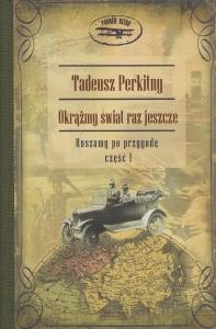 Okrążmy świat raz jeszcze cz 1 Ruszamy po przygodę Tadeusz Perkitny