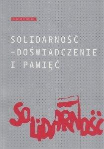 Solidarność Doświadczenie i pamięć Ireneusz Krzemiński