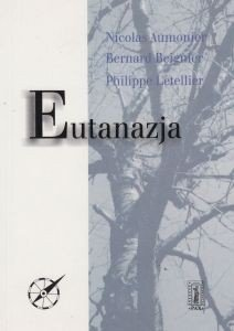 Eutanazja Nicolas Aumonier Bernard Beignier Philippe Letellier