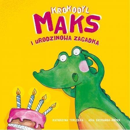 Krokodyl Maks i urodzinowa zagadka Katarzyna Terlecka