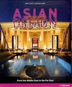 Asian Design Destinations Arne A Klett Karen Ballmann