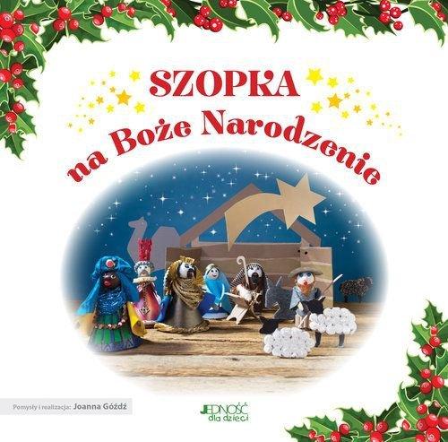 Szopka Na Boże Narodzenie + plastelina Joanna Góźdź
