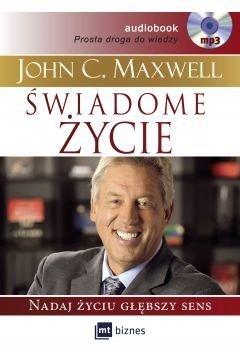 Świadome życie audio nadaj życiu głębszy sens John C. Maxwell audiobook cd Mp3