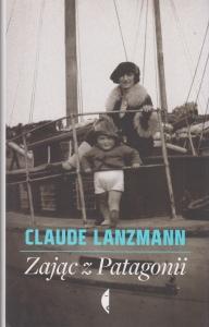 Zając z Patagonii Claude Lanzmann