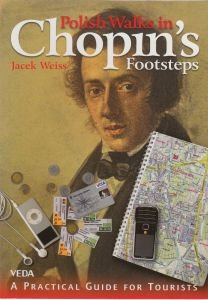 Polish Walks in Chopin's Footsteps Jacek Weiss