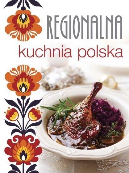 Regionalna kuchnia polska  Swojskie smaki
