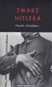 Twarz Hitlera Biografia fizjonomiczna Claudia Schmolders