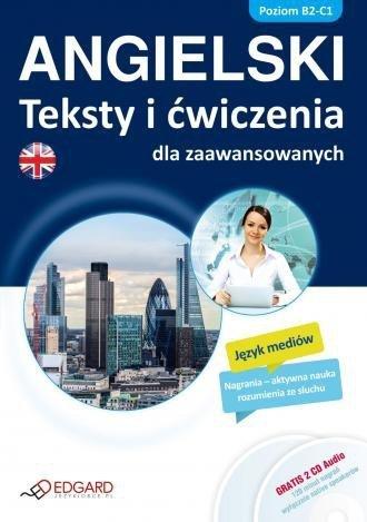 Angielski Teksty i ćwiczenia dla zaawansowanych (poziom B2-C1)