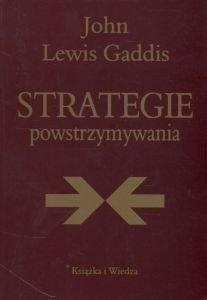 Strategie powstrzymywania John Lewis Gaddis