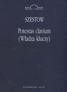 Potestas clavium (Władza kluczy) Lew Szestow